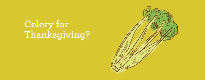 Celery for Thanksgiving?